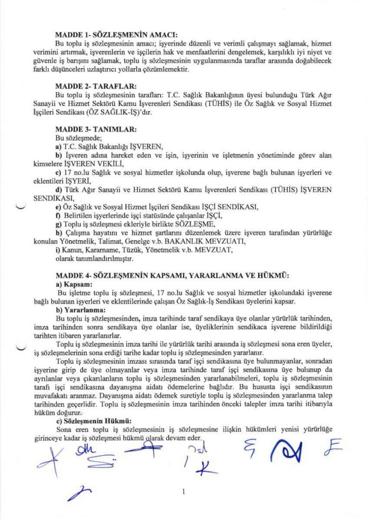 Türk Ağır Sanayii ve Hizmet Sektörü Kamu İşverenleri Sendikası (TÜHİS) arasında bağıtlanan T.C. Sağlık Bakanlığı ve Bağlı İş yerlerinde İşletme Toplu İş Sözleşmesi 10.08.2020 tarihi itibariyle imzalandı.